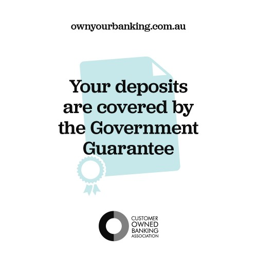 Your deposits are covered by the Government Guarantee